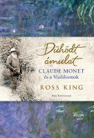 Könyv borító - Dühödt ámulat – Claude Monet és a Vizililiomok