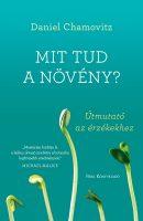 Könyv borító - Mit tud a növény? – Útmutató az érzékekhez