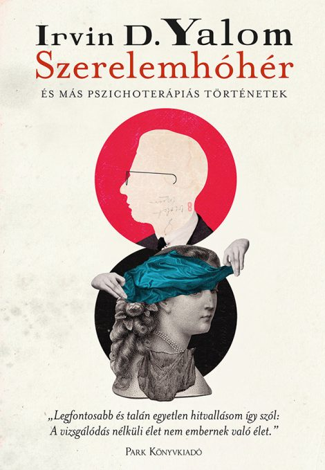 Könyv borító - Szerelemhóhér – és más pszichoterápiás történetek