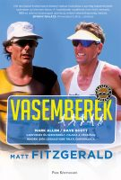 Könyv borító - Vasemberek – Dave Scott–Mark Allen – Minden idők legnagyobb triatlonpárharca