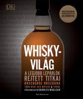 Könyv borító - Whiskyvilág – A legjobb lepárlók rejtett titkai