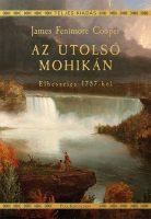 Könyv borító - Az utolsó mohikán – Elbeszélés 1757-ből