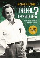 """Könyv borító - """"Tréfál, Feynman úr?"""" – Egy mindenre kíváncsi pasas kalandjai"""
