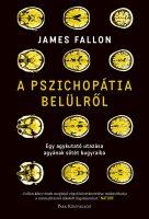 Könyv borító - A pszichopátia belülről – Egy agykutató utazása agyának sötét bugyraiba