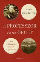 Könyv borító - A professzor és az őrült – Mese gyilkosságról, tébolyról és egy szótárról