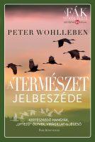 """Könyv borító - A természet jelbeszéde – Kertészkedő hangyák, """"liftező"""" ölyvek, virágillat és jégeső"""