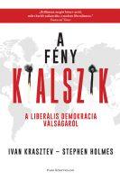 Könyv borító - A fény kialszik – A liberális demokrácia válságáról